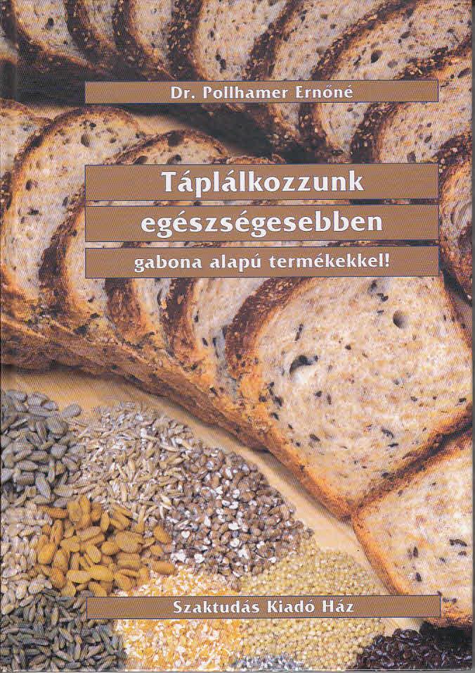 Táplálkozzunk egészségesebben gabona alapú termékekkel!